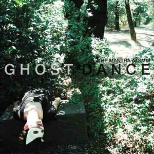 Out Nov 24th 2011 : Ghost Dance by The Mantra ATSMM 1