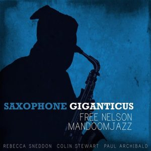 FreeNelsonMandoomJazz SaxophoneGiganticus