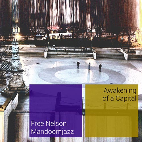 Free Nelson Mandoomjazz - Awakening of a Capital is now available! 3