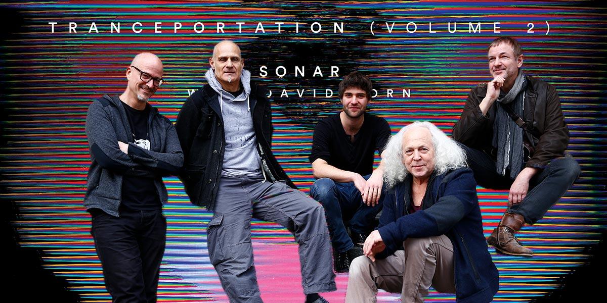 Sonar w. David Torn : Tranceportation (Volume 2)