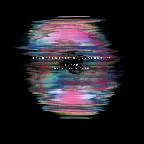 New Release June 2020: Sonar w. David Torn present Tranceportation (Volume 2) 3