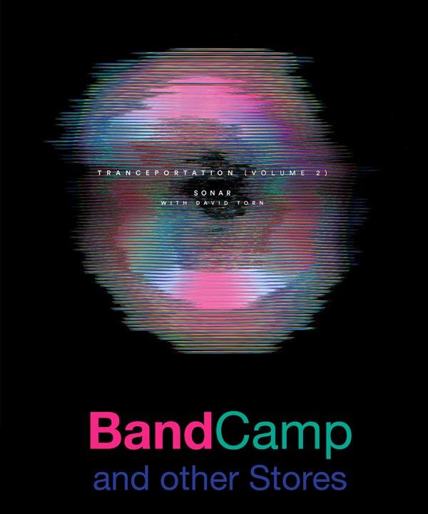 New Release June 2020: Sonar w. David Torn present Tranceportation (Volume 2) 5