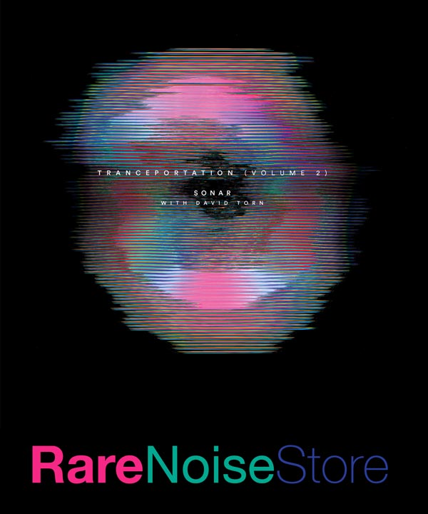 New Release June 2020: Sonar w. David Torn present Tranceportation (Volume 2) 4