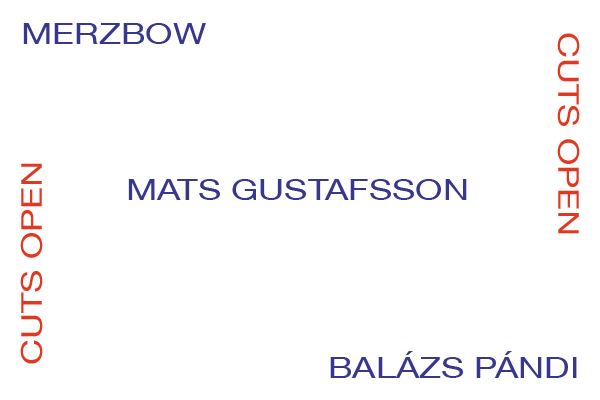 New Release September 2020: Merzbow, Mats Gustafsson and Balázs Pándi present Cuts Open