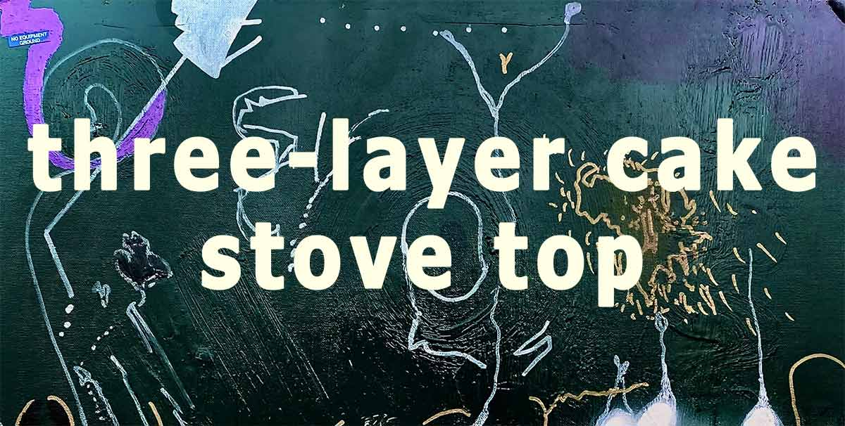 Three-Layer Cake's Stove Top is now available to Pre-Order 4